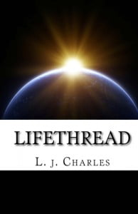 Lifethread by L. J. Charles