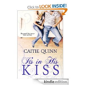 It's In His Kiss by Caitie Quinn