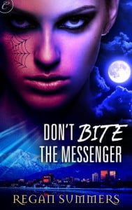 Don't Bite the Messenger by Regan Summers