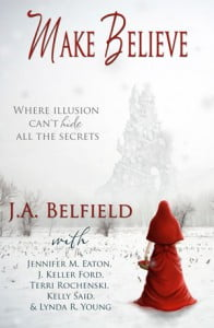 Make Believe Anthology by J.A. Belfield
