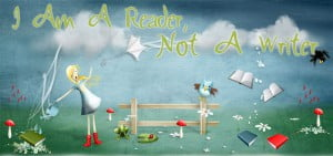 I'm a Reader Not  Writer